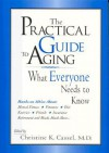 The Practical Guide to Aging: What Everyone Needs to Know - Myron Echenberg