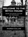 Welcome to the Witch House: Influences, Culture and Techniques - Andrew Collins