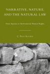 Narrative, Nature, and the Natural Law: From Aquinas to International Human Rights - C. Fred Alford