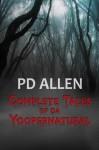 Complete Tales of da Yoopernatural - P.D. Allen
