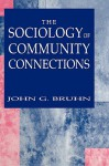 The Sociology of Community Connections - John G. Bruhn