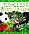 Jungles & Rainforests (The Changing World Series) - John A. Burton
