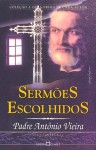 Sermões Escolhidos - Padre Antônio Vieira