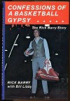 Confessions of a Basketball Gypsy: The Rick Barry Story - Rick Barry, Bill Libby