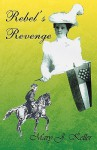 Rebel's Revenge - Mary Keller
