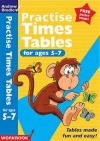 Practise Times Tables For Ages 5 7 (Practise Time Tables) - Andrew Brodie
