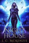 The Night House - J. C. McKenzie