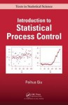 Introduction to Statistical Process Control (Chapman & Hall/CRC Texts in Statistical Science) - Peihua Qiu