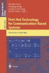 Petri Net Technology For Communication Based Systems: Advances In Petri Nets - Hartmut Ehrig