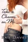 Take a Chance on Me - Kate Davies