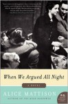 When We Argued All Night - Alice Mattison