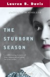 The Stubborn Season - Lauren B. Davis