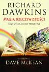 Magia rzeczywistości: Skąd wiemy, co jest prawdziwe - Richard Dawkins, Dave McKean
