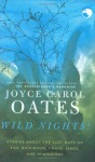 Wild Nights!: Stories About the Last Days of Poe, Dickinson, Twain, James, and Hemingway - Joyce Carol Oates