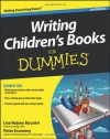 Writing Children's Books For Dummies - Lisa Rojany Buccieri, Peter Economy