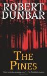 The Pines - Robert Dunbar