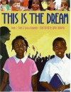 This Is the Dream - Diane Z. Shore, James E. Ransome, James Ransome, Jessica Alexander