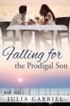 Falling for the Prodigal Son - Julia Gabriel