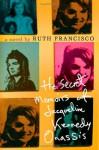 The Secret Memoirs of Jacqueline Kennedy Onassis: A Novel - Ruth Francisco