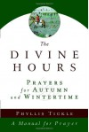 The Divine Hours (Volume Two): Prayers for Autumn and Wintertime: A Manual for Prayer - Phyllis A. Tickle
