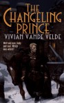 Changeling Prince - Vivian Vande Velde