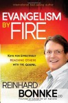 Evangelism by Fire: Keys for Effectively Reaching Others With the Gospel - Reinhard Bonnke