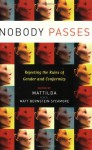 Nobody Passes: Rejecting the Rules of Gender and Conformity - Mattilda Bernstein Sycamore, Mattilda