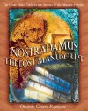 Nostradamus: The Lost Manuscript: The Code That Unlocks the Secrets of the Master Prophet - Ottavio Cesare Ramotti, Tami Calliope