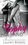 Trophy Husband - Lauren Blakely