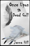 Once Upon a Dead Gull - Janna Hill
