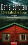 Die falsche Tote : ein Fall für Kommissar Cederström - Daniel Scholten