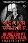 Oscar Wilde and the Murders at Reading Gaol: A Mystery - Gyles Brandreth