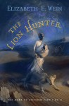 The Lion Hunter - Elizabeth Wein