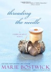 Threading the Needle - Marie Bostwick