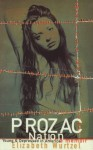 Prozac Nation: Young & Depressed In America: A Memoir - Elizabeth Wurtzel