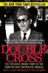 Double Cross: The Explosive Inside Story of the Mobster Who Controlled America - Sam Giancana, Chuck Giancana, Bettina Giancana