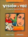 Vision y Voz: A Complete Spanish Course - Vicki Galloway