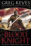 The Blood Knight - Greg Keyes