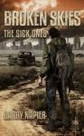 Broken Skies #1: The Sick Ones - Barry Napier