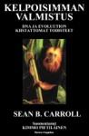 Kelpoisimman valmistus: DNA ja evoluution kiistattomat todisteet - Sean B. Carroll, Kimmo Pietiläinen