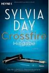Crossfire. Hingabe: Band 4 - Roman - Sylvia Day, Nicole Hölsken, Marie Rahn