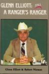 Glenn Elliott: Still A Ranger's Ranger - Glenn Elliott, Robert Nieman
