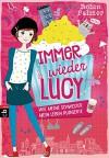 Immer wieder Lucy - Wie meine Schwester mein Leben ruinierte - Robin Palmer, Carolin Müller