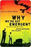 Why We're Not Emergent (By Two Guys Who Should Be) - Kevin DeYoung, David F. Wells