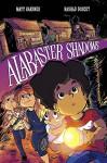 Alabaster Shadows - Matt Gardner, Rashad Doucet