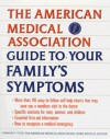 American Medical Association Guide to Your Family's Symptoms (Formerly Titled the Ama Home Medical Adviser) - American Medical Association, Carolyn B. Mitchell