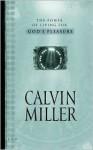 The Power of Living for God's Pleasure - Calvin Miller