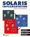 Solaris Implementation: A Guide For System Administrators - George Becker, Mary E.S. Morris