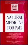 Natural Medicine for PMS: The Dell Natural Medicine Library - Deborah Mitchell
