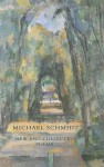 New and Collected Poems - Michael Schmidt